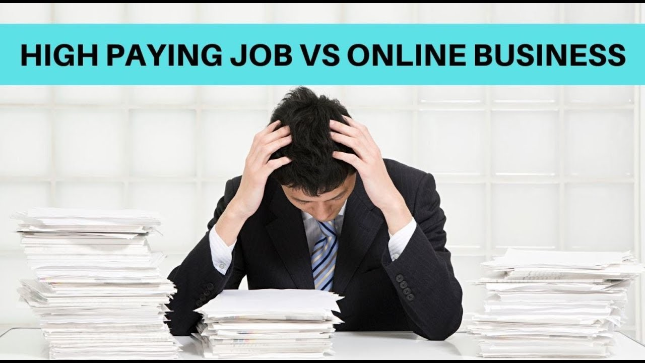 High Paying Job vs Owning an Online Business